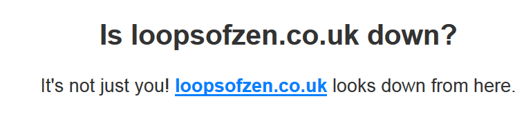 2017-09-18 19_36_11-Is loopsofzen.co.uk down_.png